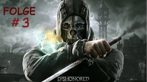 Let's Play Dishonored 3