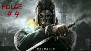 Let's Play Dishonored 4